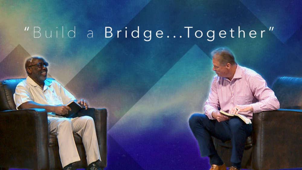 Build a Bridge... Together
