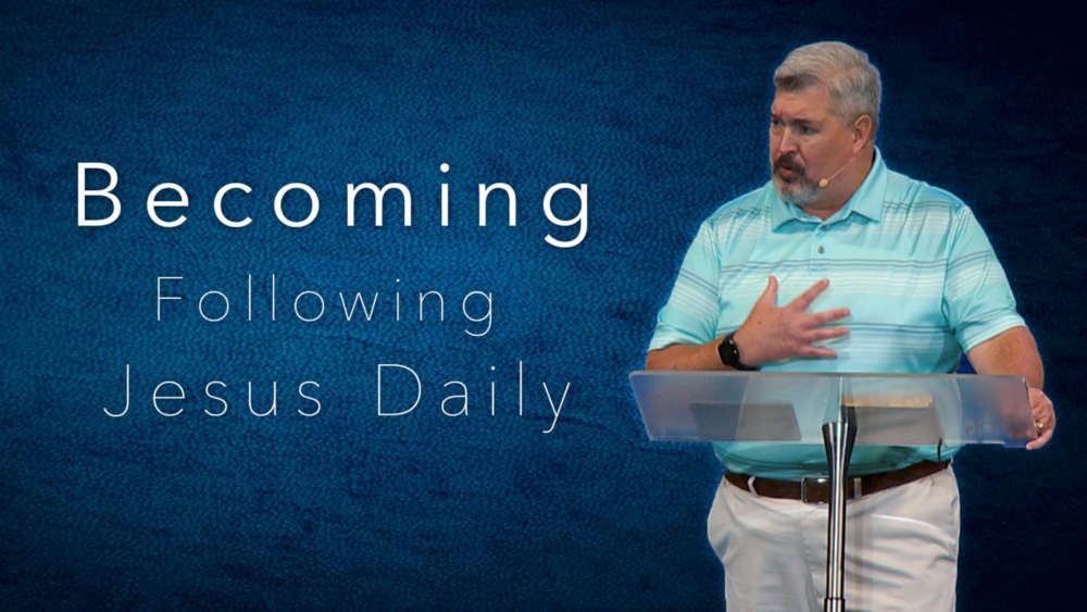 Becoming, Following Jesus Daily