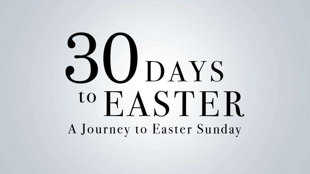 30 Days to Easter