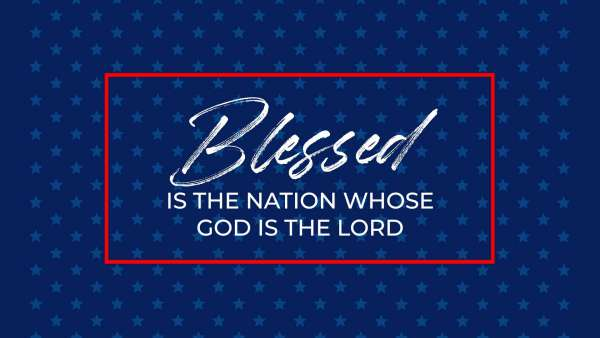 Blessed is the Nation Whose God is the Lord Image