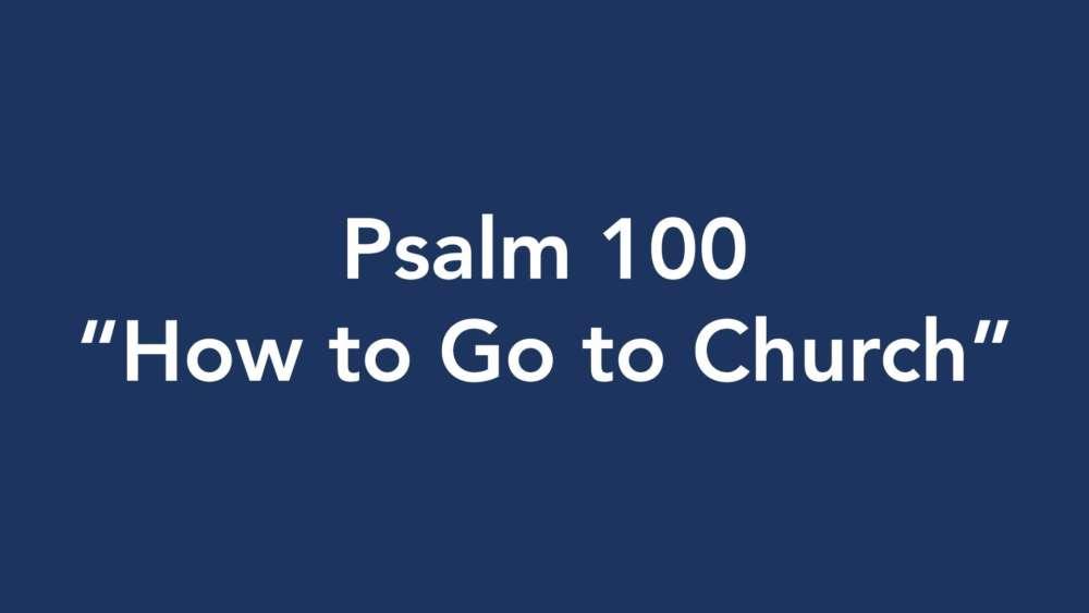 Psalm 100: \
