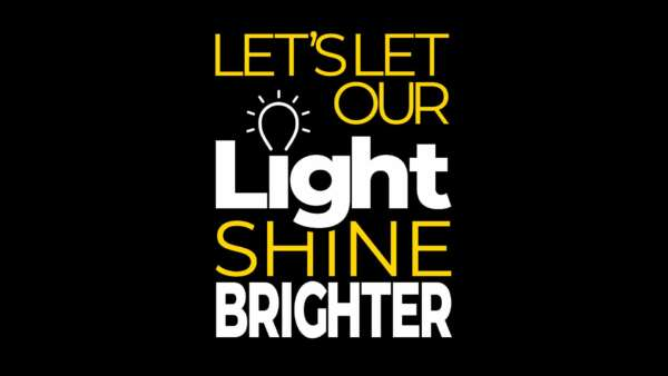 Let's Let Our Light Shine Brighter Image